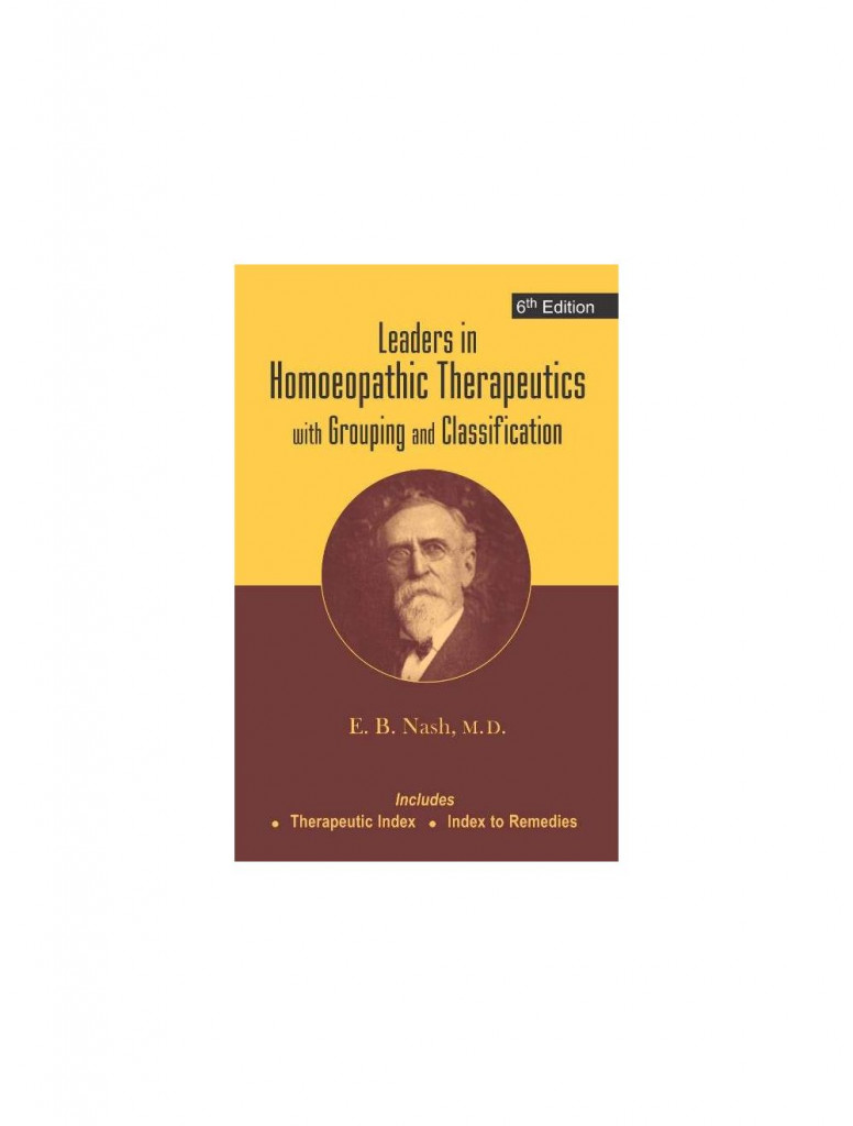 Leaders in Homoeopathic Therapeutics with Grouping and Classifications By E B NASH
