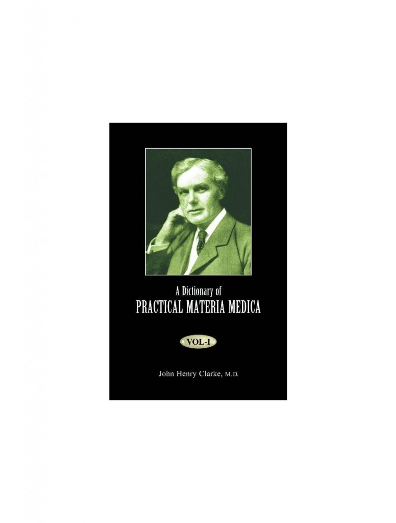A Dictionary of Practical Materia Medica (Vol.I, II, III) By JOHN HENRY CLARKE