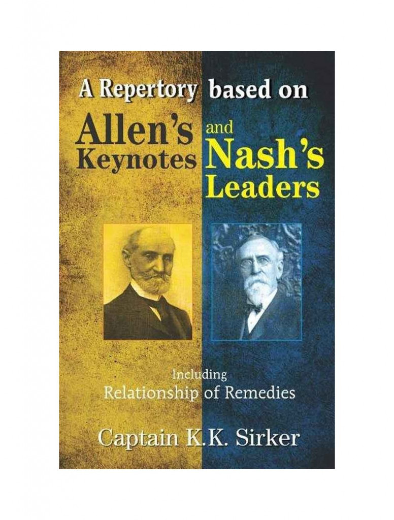 A Repertory Based on Allen's Key Notes and Nash's Leaders With Relationship of Remedies By H C ALLEN & E B NASH & SIRKAR