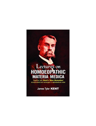 Lectures on Homoeopathic Materia Medica By JAMES TYLER KENT