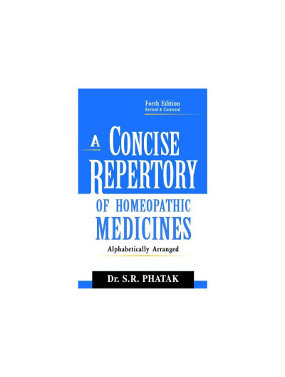 A Concise Repertory of Homeopathic Medicines By S R PHATAK
