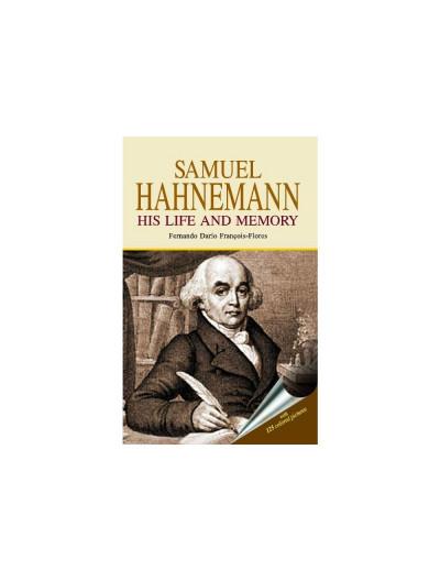 Samuel Hahnemann - His Life and Memory By FERANDO DARIO