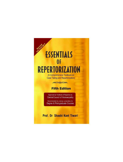 Essentials of Repertorization By SHASHIKANT TIWARI