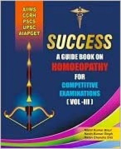 Success A Guidebook On Homoeopathy For Competitive Examinations (Volume III)